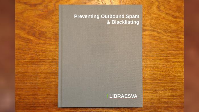 Libra Esva Outbound Spam Prevention by Paolo Frizzi on Prezi