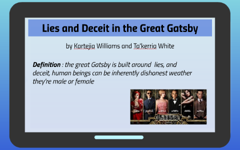 Lies And Deceit In The Great Gatsby By Takerria White On Prezi