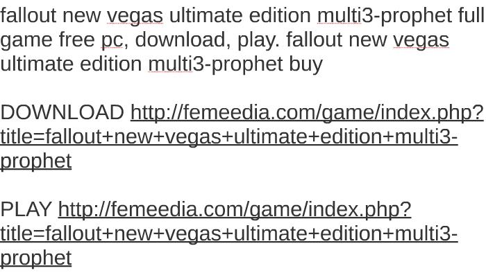 fallout new vegas ultimate edition multi3-prophet full game