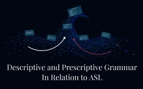 difference between descriptive and prescriptive grammar