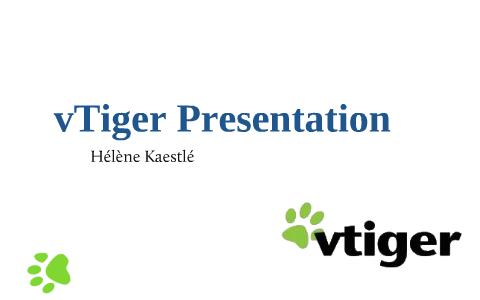 vTiger Presentation by Helene K on Prezi