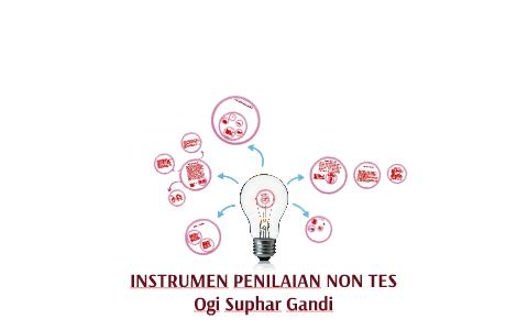 Instrumen Penilaian Non Tes By Ogi Gandi On Prezi