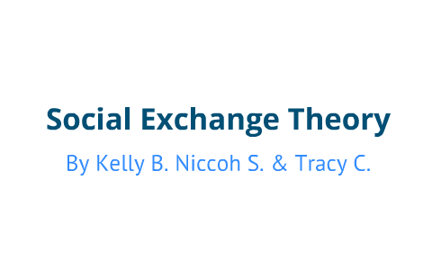 george homans social exchange theory