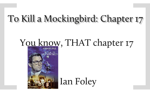 to kill a mockingbird chapter 17 18 summary