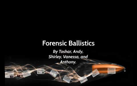 Forensic Ballistics By Andy Liang