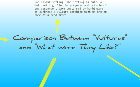 Anthology Poems What Were They Like Compared With Vultures