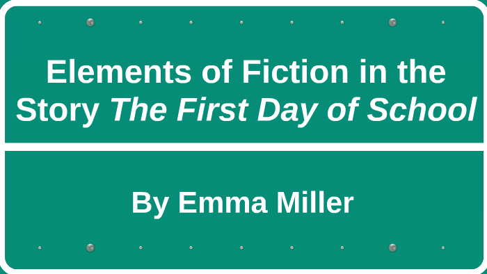 Elements of Fiction in the Story 'The First Day of School