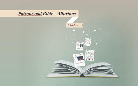 Poison Wood Bible - Allusions by Sayler Tatom on Prezi