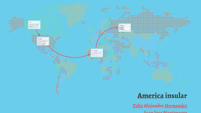America insular by Juan Montenegro on Prezi