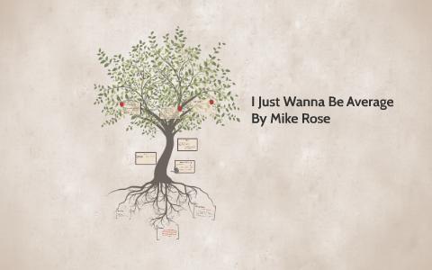 rose i just wanna be average