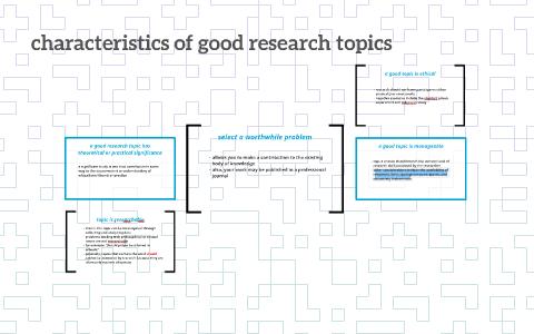 Good research topic characteristics
