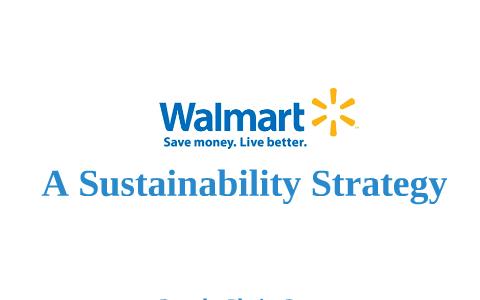 Wal-Mart's Sustainability Strategy by Dawson Rauch on Prezi