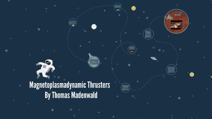 Magnetoplasmadynamic Thrusters by Rowen Fields on Prezi