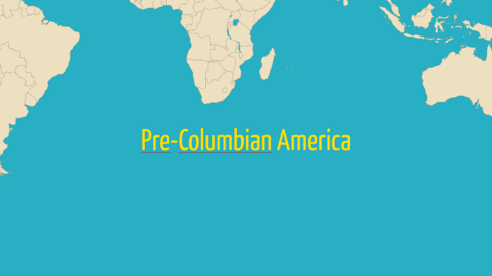 Pre Columbian America By Michael Kinkead On Prezi