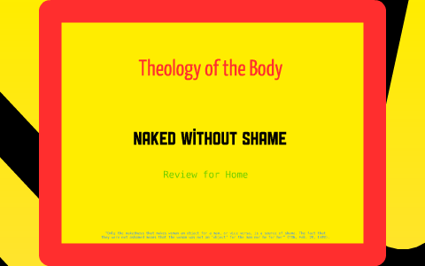 Naked without Shame: A Crash Course in the Theology of the