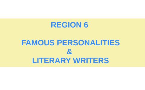 REGION 6 [ FAMOUS PERSONALITIES by Margarita Delos Santos on