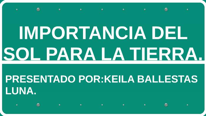 fef8dde690 IMPORTANCIA DEL SOL PARA LA TIERRA. by keila cristina ballestas luna on  Prezi