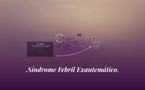 Sindrome Febril Exantematico By Xian Garcia De Mayen On Prezi