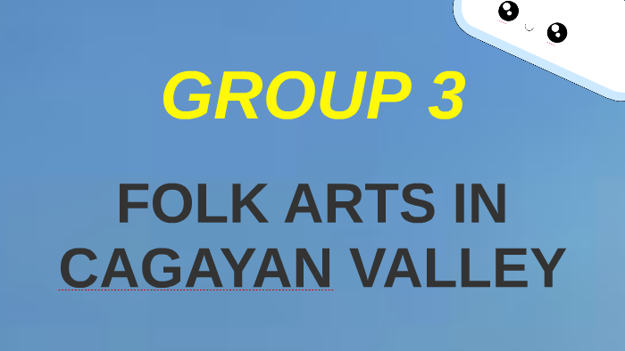 Folk Arts in Cagayan Valley by RAUL MAANO on Prezi