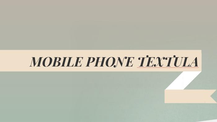 MOBILE PHONE TEXTULA by Raphael Tablada on Prezi
