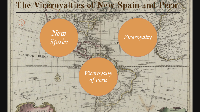 The Viceroyalties Of New Spain And Peru By Ivonne Arisbe On Prezi Next