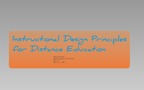 Instructional Design Principles For Distance Education By Mary Dillard On Prezi Next