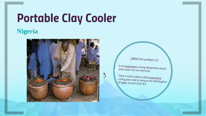 Portable Clay Cooler by Juan Daniel Cabrera Trujillo on Prezi