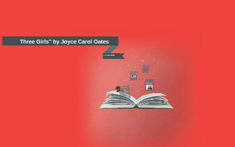 three girls by joyce carol oates