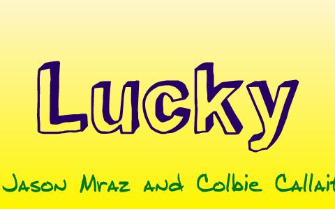 Song Lyric Analysis Lucky By Jason Mraz By Fiona Reid
