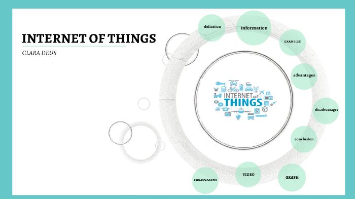 INTERNET OF THINGS by Clara Deus on Prezi Next