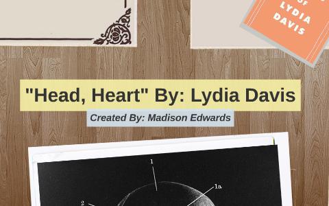 head heart lydia davis poem analysis