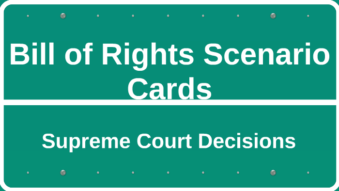 Bill Of Rights Scenario Cards By Sherry Allen On Prezi