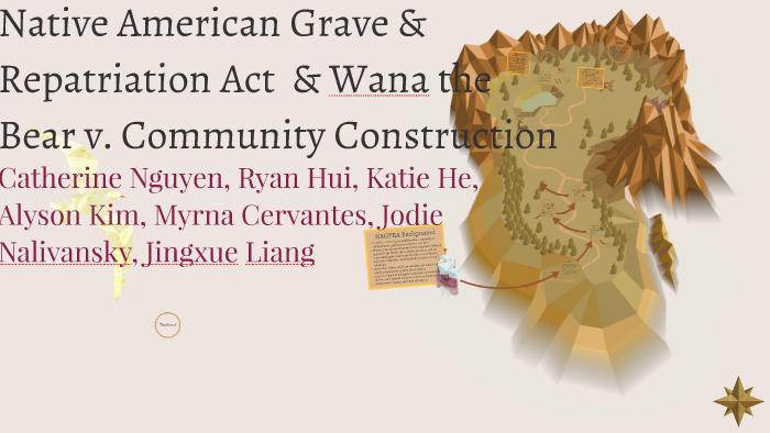 Native American Grave & Repatriation Act & Wana the Bear v