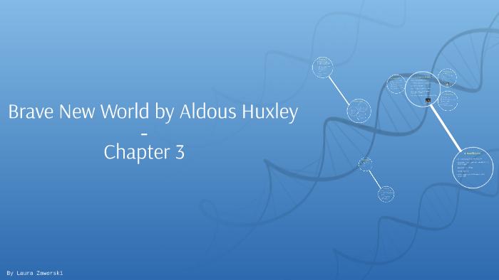 Brave New World - Chapter 3 by Laura Zaworski on Prezi