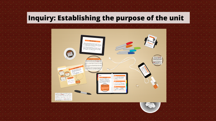 Inquiry: Establishing the purpose of the unit by Laura