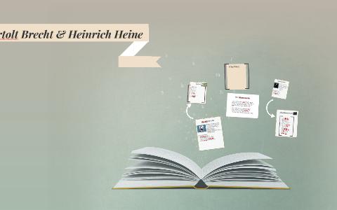 Bertolt Brecht Heinrich Heine By Max Fehr On Prezi