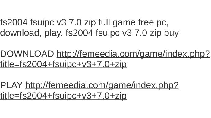Fsuipc not compatible with my fs2004 version? Fsuipc support.