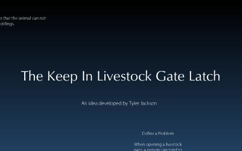 The Keep In Livestock Gate Latch by Tyler Jackson on Prezi