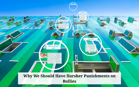 reasons why there should be harsher punishments for bullying