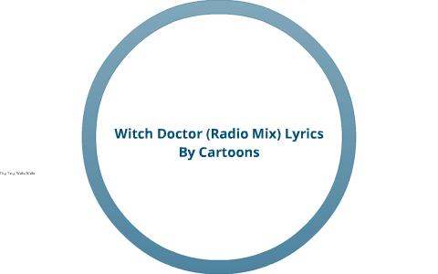 Witch Doctor (Radio Mix) Lyrics by KMB 3AV150 on Prezi