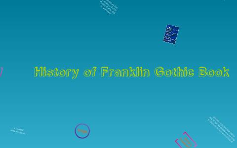 History of Franklin Gothic Book by Rebecca Bishop on Prezi