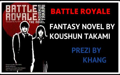 BATTLE ROYALE by Khang Nguyen on Prezi