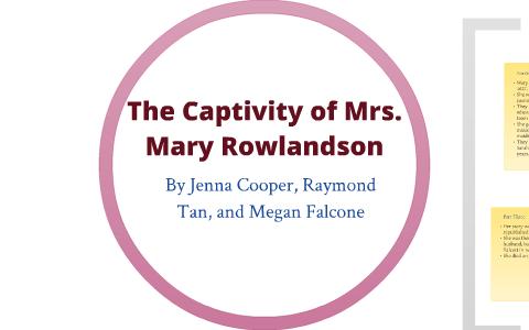 mary rowlandson a narrative of the captivity and restoration summary