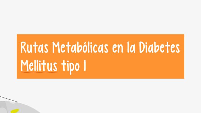rutas metabólicas de la diabetes mellitus