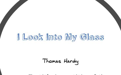 thomas hardy i look into my glass