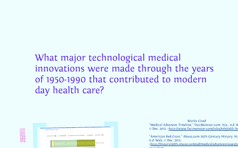 Medical Innovations in the 20th Century by Katie Knight on Prezi