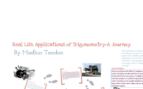 Real Life Applications of Trigonometry by Madhur Tandon on Prezi