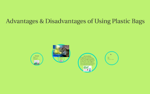 Advantages Disadvantages Of Using Plastic Bags By Samantha Lee