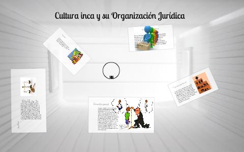 Cultura Inca Organización Juridica By Andrey Velàsquez