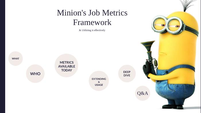 Danny Shemesh: Minion Job Metrics By Danny Shemesh On Prezi Next